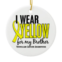 I Wear Yellow Brother 10 Testicular Cancer Ceramic Ornament