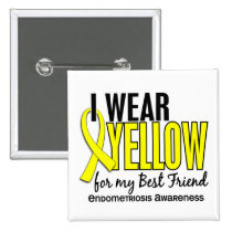 I Wear Yellow For My Best Friend 10 Endometriosis Pinback Button