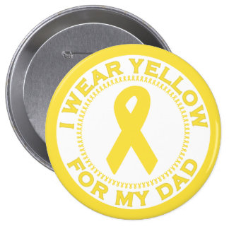 I Wear Yellow For My Dad Button