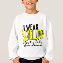 I Wear Yellow For My Daddy 10 Sarcoma Sweatshirt