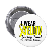 I Wear Yellow For My Friend 10 Endometriosis Pinback Button