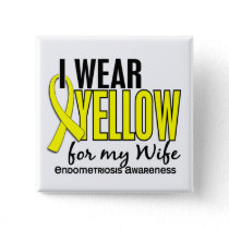 I Wear Yellow For My Wife 10 Endometriosis Button