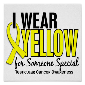 I Wear Yellow Someone Special 10 Testicular Cancer Poster