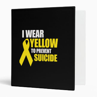 I wear yellow to prevent suicide - binders