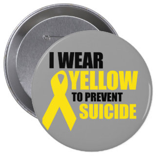 I wear yellow to prevent suicide button