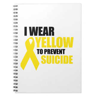 I wear yellow to prevent suicide notebook