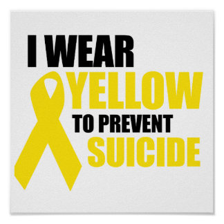 I wear yellow to prevent suicide print