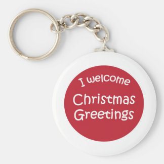 I Welcome Christmas Greetings! Keychains