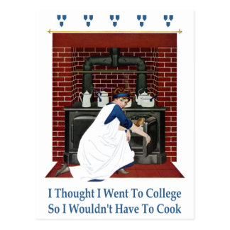 I Went to College So I Wouldn't Have to Cook Postcard
