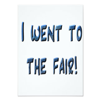 I went to the fair! Blue fair promo, 3D effect Custom Invitations