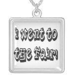 I went to the fair! Fair celebration slogan Necklace