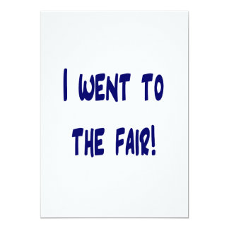 I went to the fair! Solid blue version Fair swag Personalized Invitations