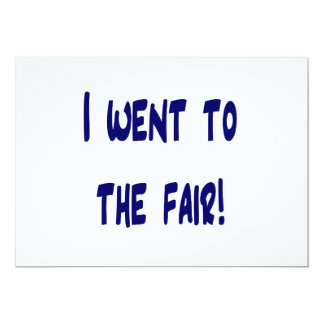 I went to the fair! Solid blue version Fair swag Personalized Announcement