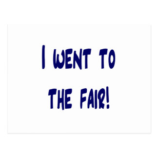 I went to the fair! Solid blue version Fair swag Post Cards