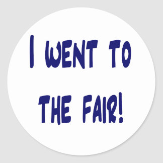 I went to the fair! Solid blue version Fair swag Round Stickers