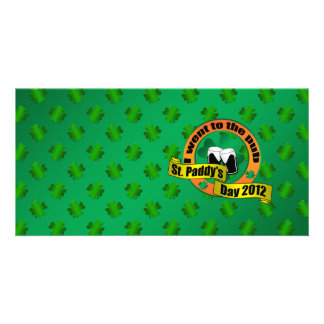 I went to the pub Saint paddy s day 2012 Photo Card