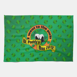 I went to the pub Saint paddy's day 2012 Hand Towel