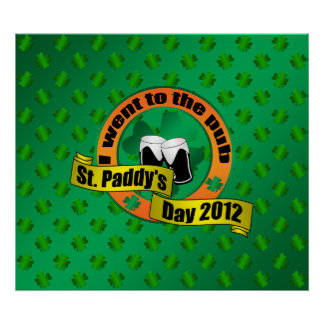 I went to the pub Saint paddy's day 2012 Poster