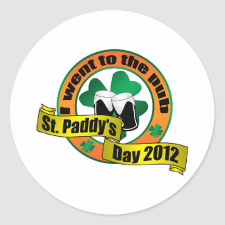 I went to the pub Saint paddy's day 2012 Round Stickers