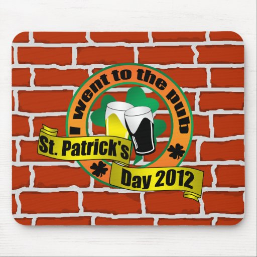 I went to the pub St. patrick's day on bricks Mouse Pads