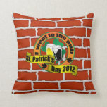 I went to the pub St. patrick's day on bricks Pillow