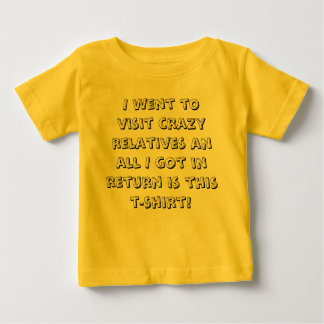 I went to visit crazy relatives an all I got in... T-shirt