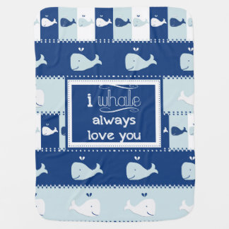 I Whale Always Love You Baby Blanket