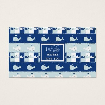 Beach Themed I Whale Always Love You Business Card
