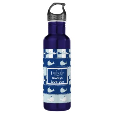 Beach Themed I Whale Always Love You Stainless Steel Water Bottle