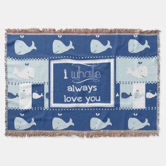 I Whale Always Love You Throw Blanket