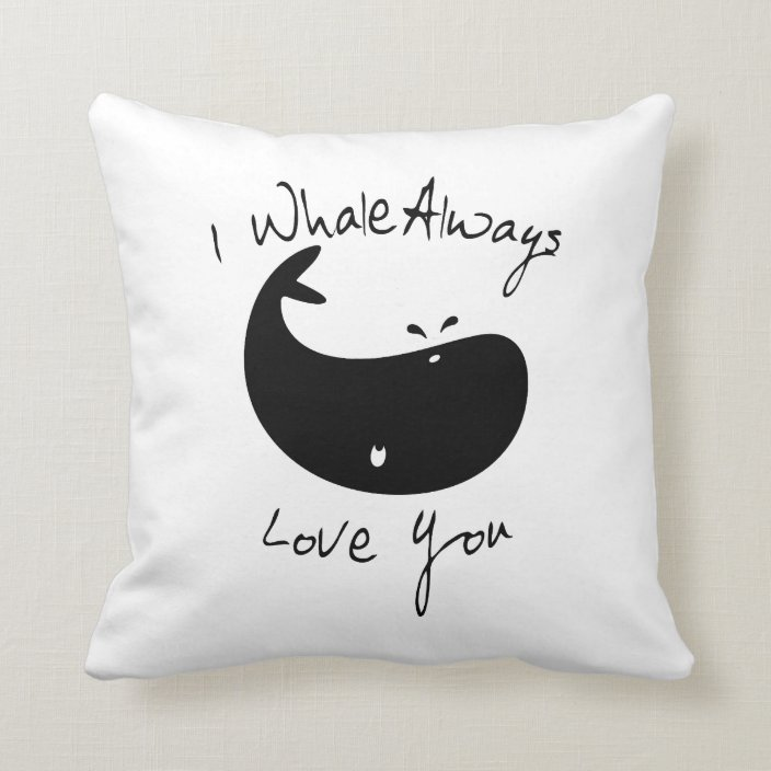 I Whale Always Love You Throw Pillow Zazzle Com