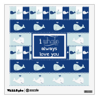 I Whale Always Love You Wall Decal