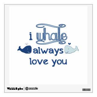 I Whale Always Love You Wall Sticker