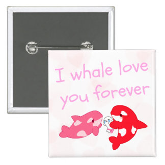 I whale love you forever pinback button