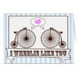 I Wheelie Like You! Card