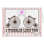 I Wheelie Like You! Greeting Card