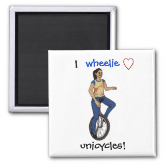 I wheelie love unicycles 2 inch square magnet