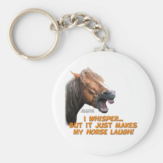 I Whisper, Horse Laughs Keychain