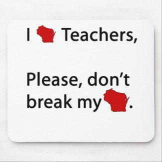 I WI teachers, don't break my WI Mouse Pad