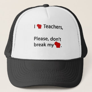 I WI teachers, don't break my WI Trucker Hat