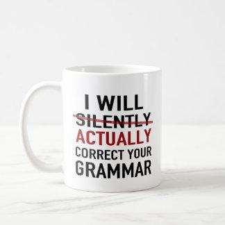 I will actually correct your grammar – not silentl coffee mug
