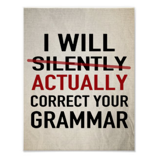 I will actually correct your grammar – not silentl poster