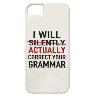 I will actually correct your grammar, not silently iPhone SE/5/5s case