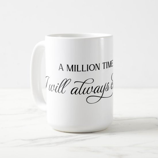 I Will Always Choose You Romantic Quote Coffee Mug