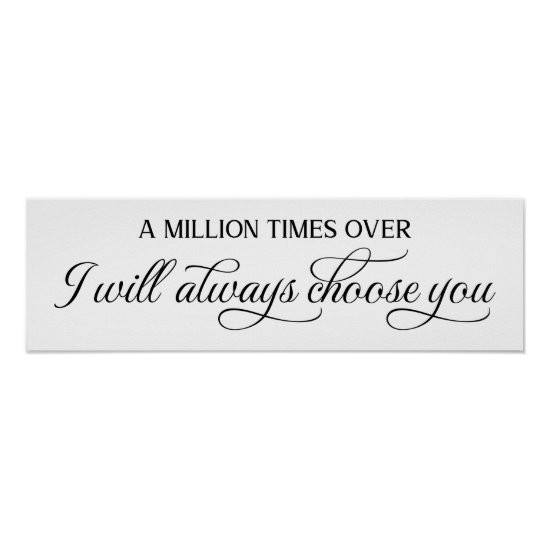 I Will Always Choose You Wedding Sign