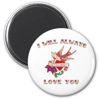I Will Always Love You 2 Inch Round Magnet