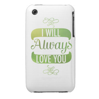 I Will Always Love You Case-Mate iPhone 3 Case