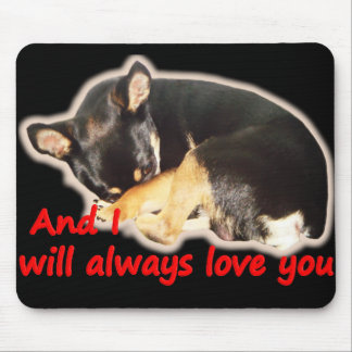 I will always love you chihuahua mouse pad