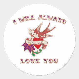I Will Always Love You Classic Round Sticker