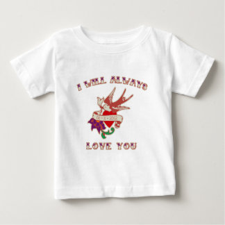 I Will Always Love You Infant T-shirt